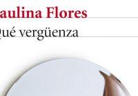 QUÉ VERGÜENZA: LA JUVENTUD INOPORTUNA DE PAULINA FLORES